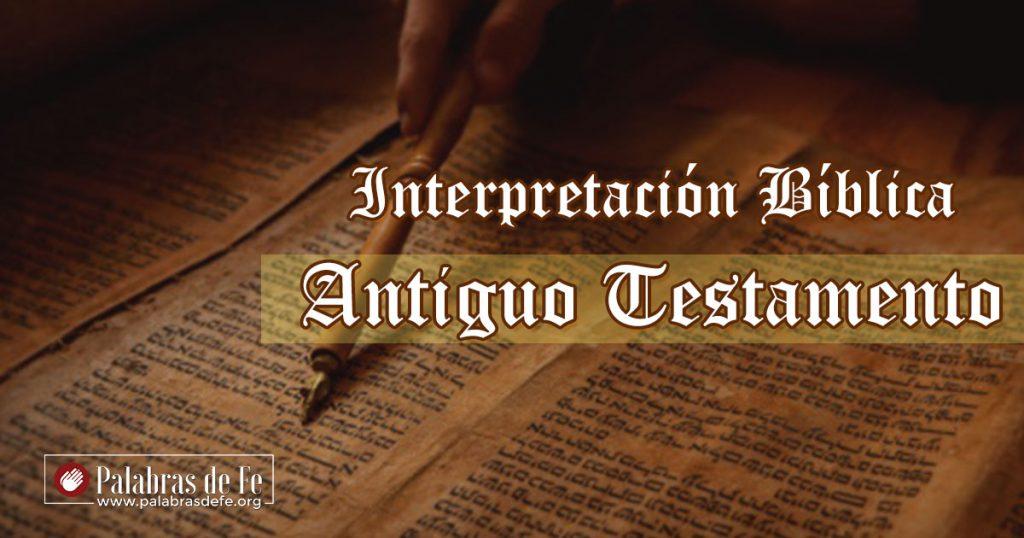 interpretacion del antiguo testamento palabras de fe engelbert gonzalez